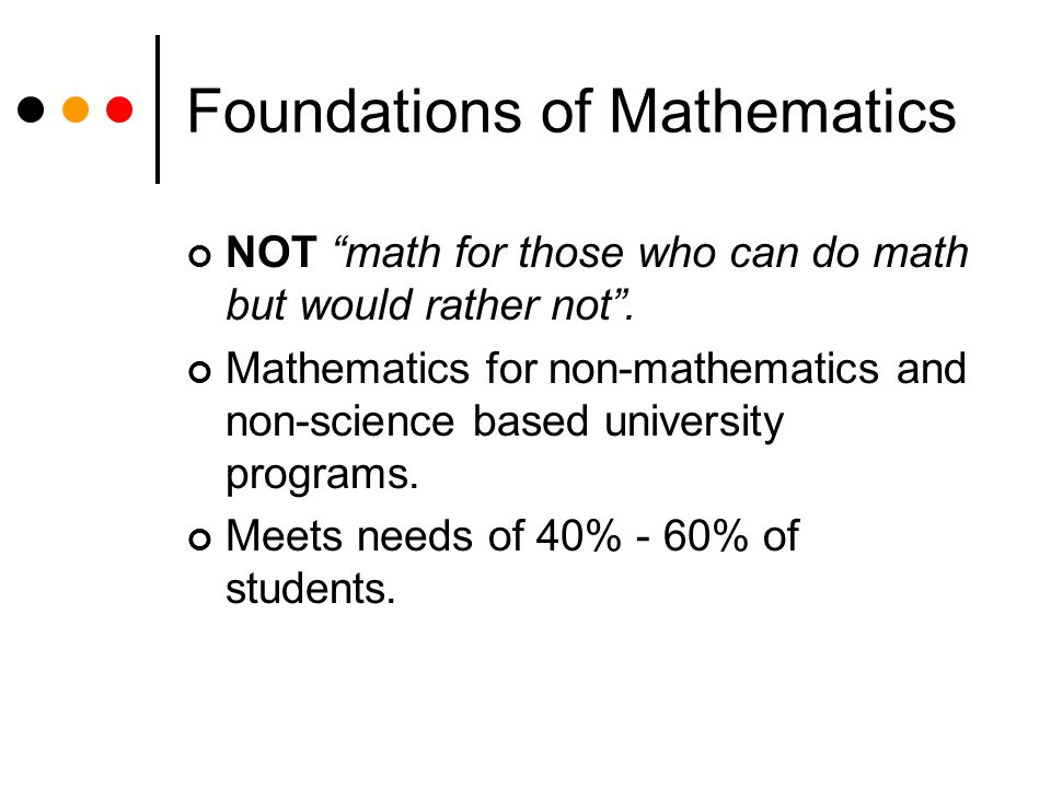 Foundations of Mathematics NOT math for those who can do math but would rather not .