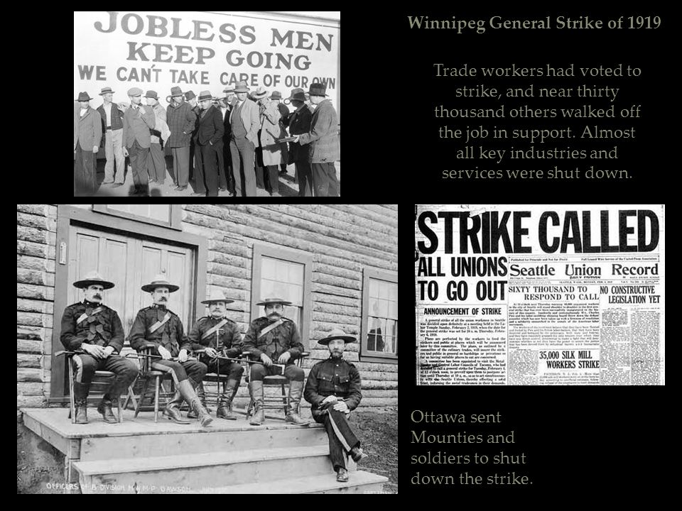 Winnipeg General Strike of 1919 Trade workers had voted to strike, and near thirty thousand others walked off the job in support. Almost all key indus