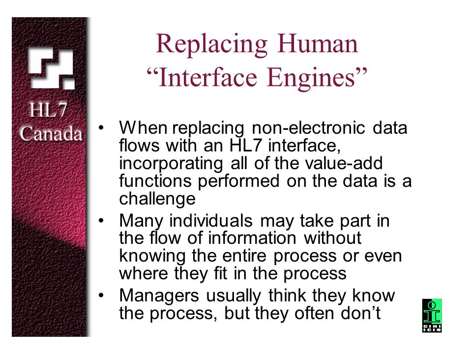 "Replacing Human ""Interface Engines"" When replacing non-electronic data flows with an HL7 interface, incorporating all of the value-add functions perfo"