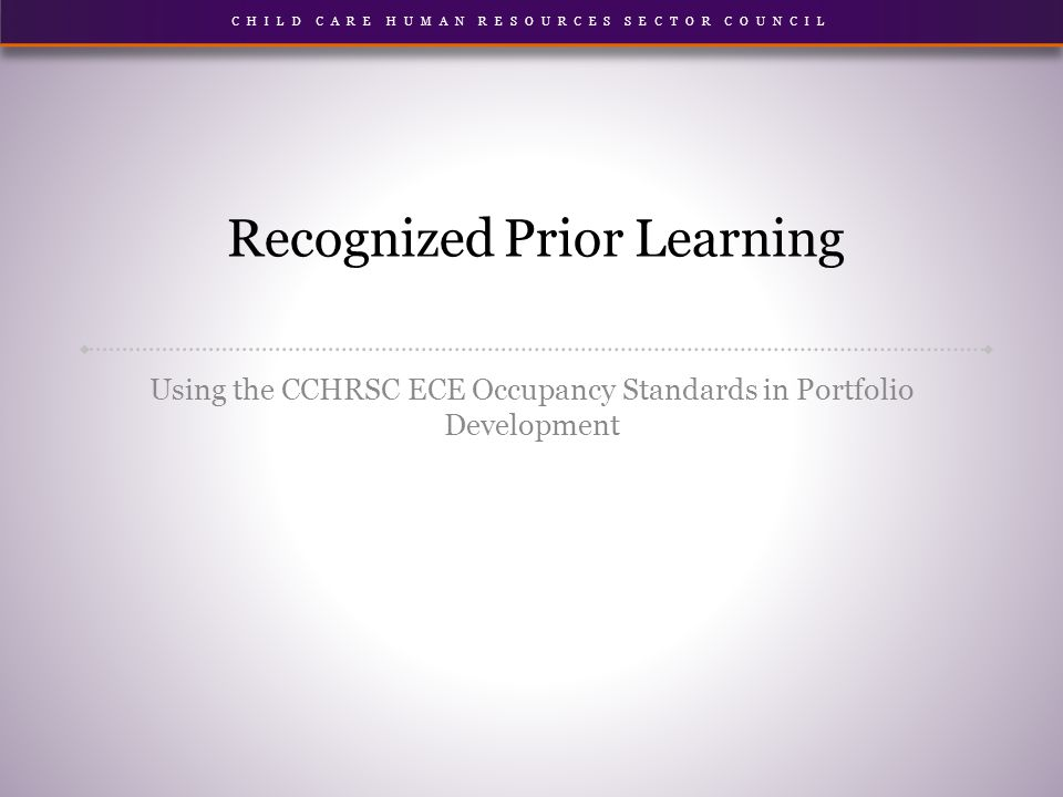 Recognized Prior Learning Using the CCHRSC ECE Occupancy Standards in Portfolio Development