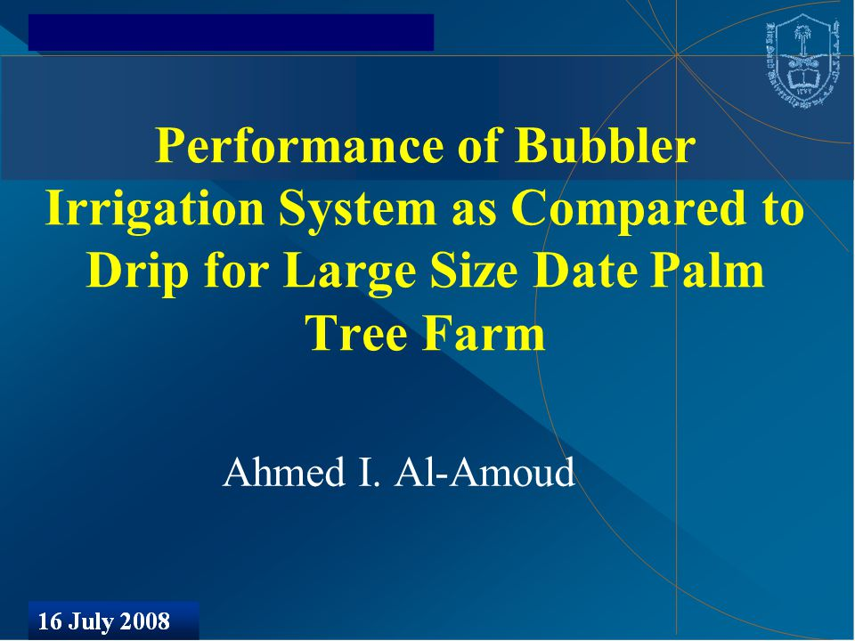 Performance of Bubbler Irrigation System as Compared to Drip for Large Size Date Palm Tree Farm Ahmed I.