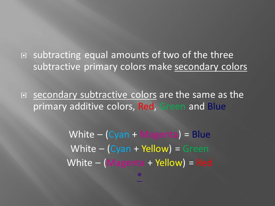  subtracting equal amounts of two of the three subtractive primary colors make secondary colors  secondary subtractive colors are the same as the pr