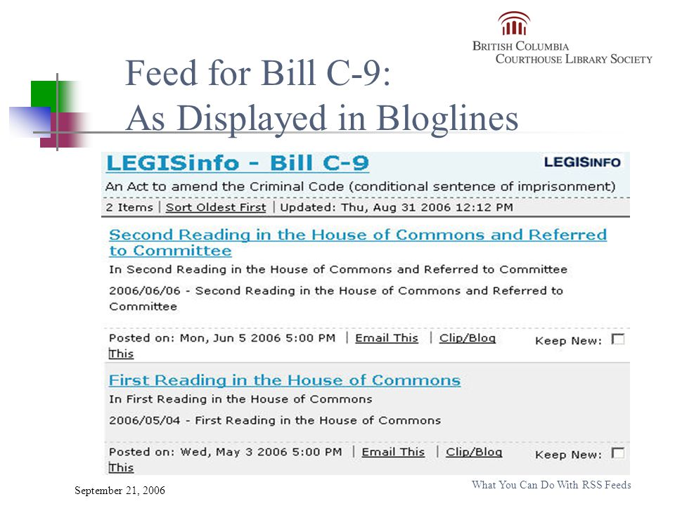 September 21, 2006 What You Can Do With RSS Feeds Feed for Bill C-9: As Displayed in Bloglines