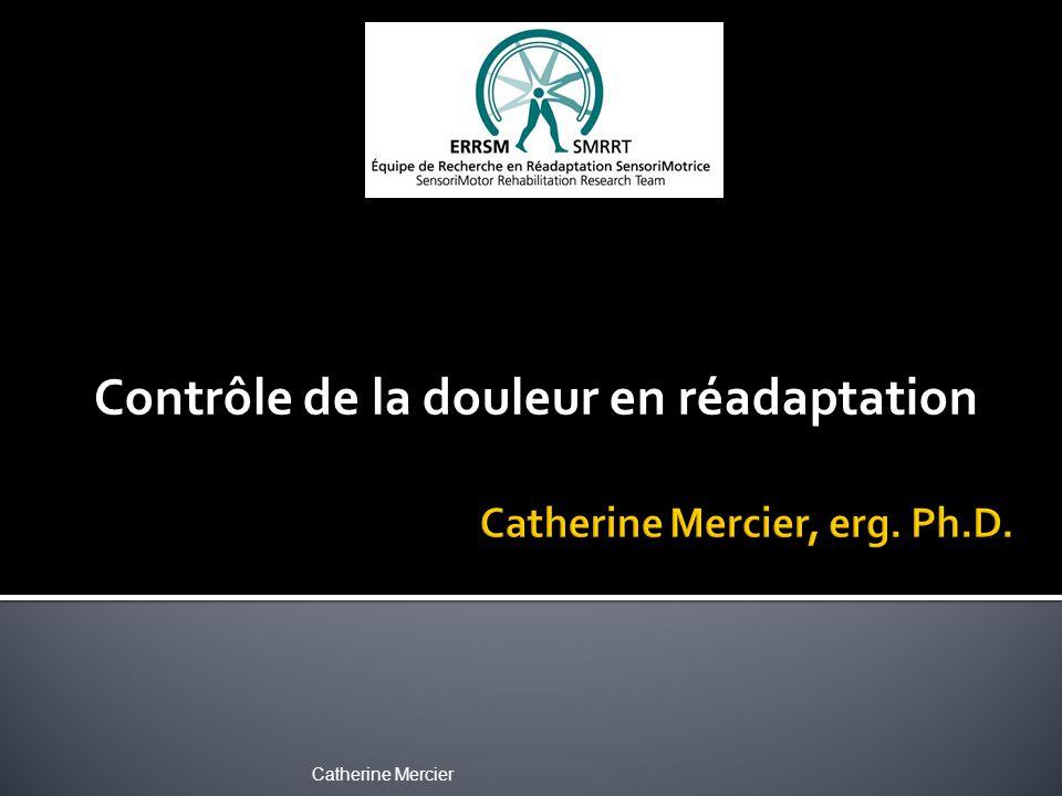 Catherine Mercier Contrôle de la douleur en réadaptation