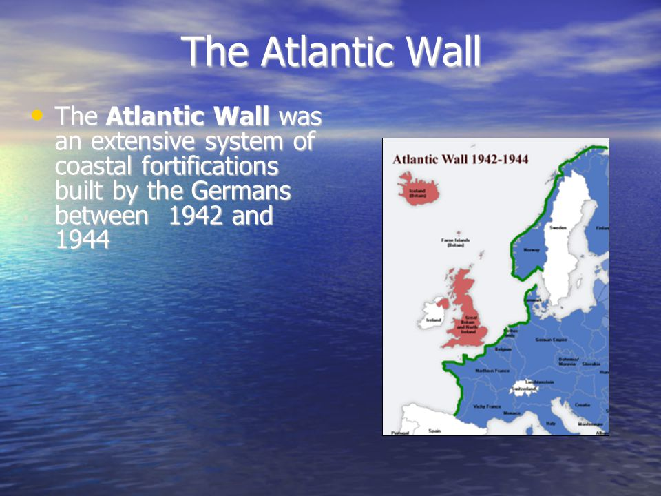 The Atlantic Wall The Atlantic Wall was an extensive system of coastal fortifications built by the Germans between 1942 and 1944 The Atlantic Wall was an extensive system of coastal fortifications built by the Germans between 1942 and 1944