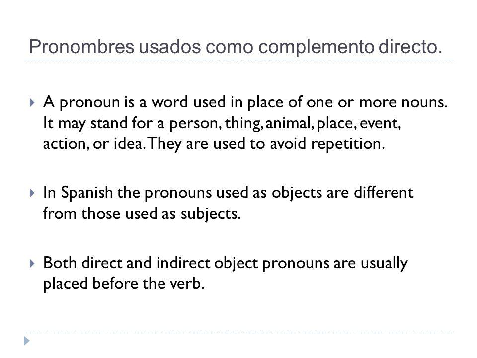 Pronombres usados como complemento directo.