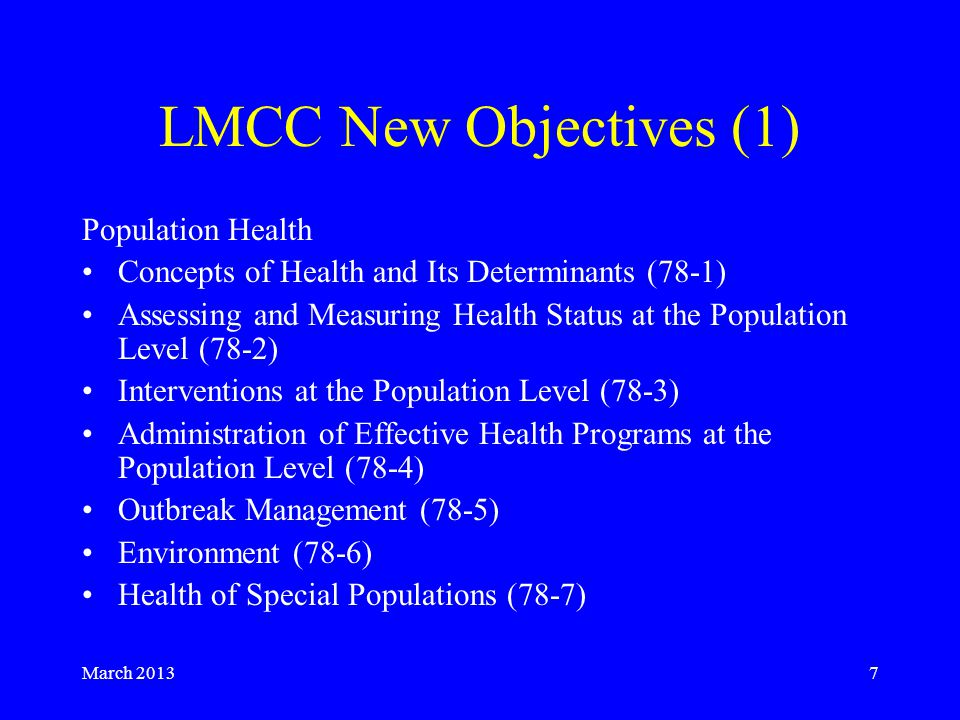 March 20138 LMCC New Objectives (2) C 2 LEOC 2 LEO (URL to LMCC objective page) Considerations for –Cultural-Communication, Legal, Ethical and Organizational Aspects of the Practice of Medicine