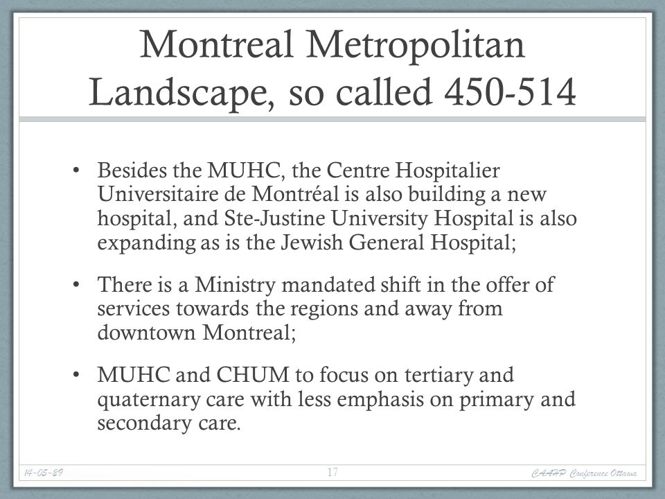 Montreal Metropolitan Landscape, so called 450-514 Besides the MUHC, the Centre Hospitalier Universitaire de Montréal is also building a new hospital,