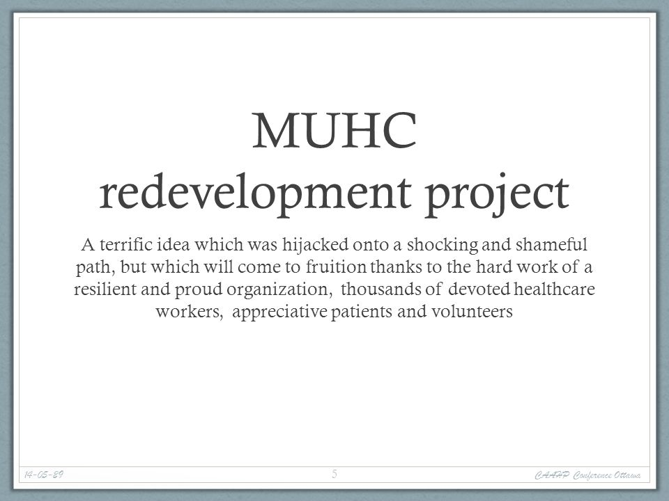 MUHC redevelopment project A terrific idea which was hijacked onto a shocking and shameful path, but which will come to fruition thanks to the hard wo