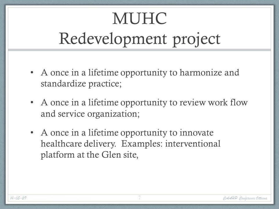 MUHC Redevelopment project A once in a lifetime opportunity to harmonize and standardize practice; A once in a lifetime opportunity to review work flo