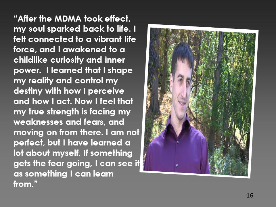 """Click icon to add picture """"After the MDMA took effect, my soul sparked back to life. I felt connected to a vibrant life force, and I awakened to a chi"""