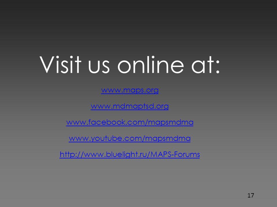 Visit us online at: www.maps.org www.mdmaptsd.org www.facebook.com/mapsmdma www.youtube.com/mapsmdma http://www.bluelight.ru/MAPS-Forums 17