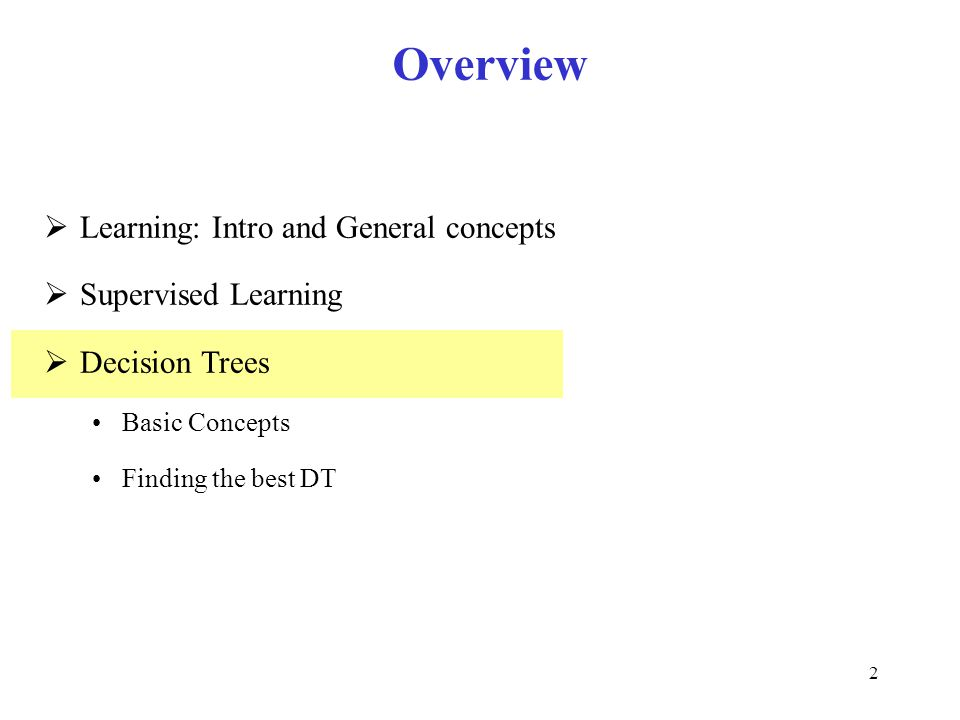 33 Expressiveness of Decision Trees They can represent any discrete function, an consequently any Boolean function ex: OR X1X2OR 111 101 011 000 x1 0 x2 1 1 0 1 1 0 1 0 x1 1 1 0 1 0