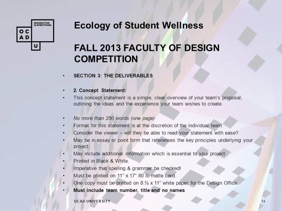 Ecology of Student Wellness FALL 2013 FACULTY OF DESIGN COMPETITION OCAD UNIVERSITY14 SECTION 3: THE DELIVERABLES 2.