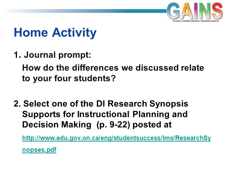 Home Activity 1. Journal prompt: How do the differences we discussed relate to your four students.