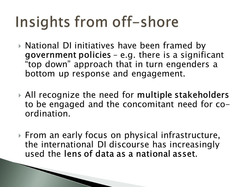  National DI initiatives have been framed by government policies – e.g.