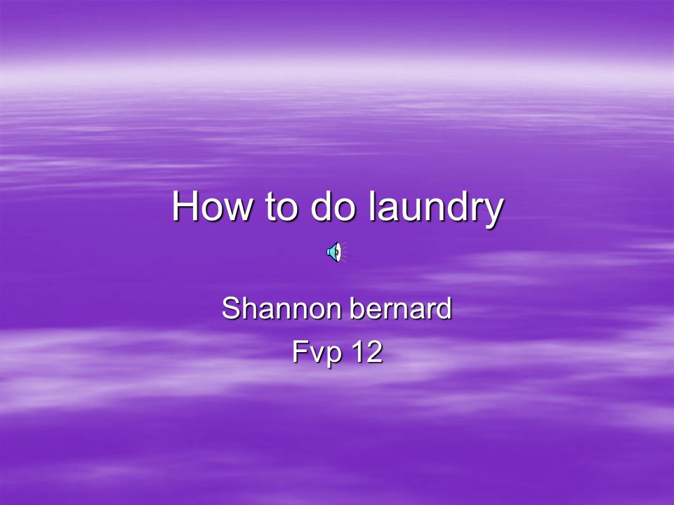 How to do laundry Shannon bernard Fvp 12