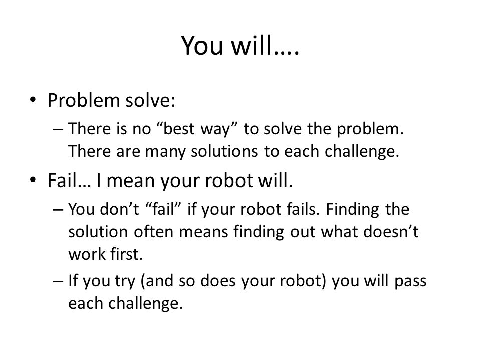 You will…. Problem solve: – There is no best way to solve the problem.