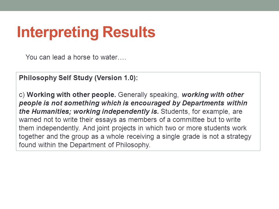 Philosophy Self Study (Version 1.0): c) Working with other people.