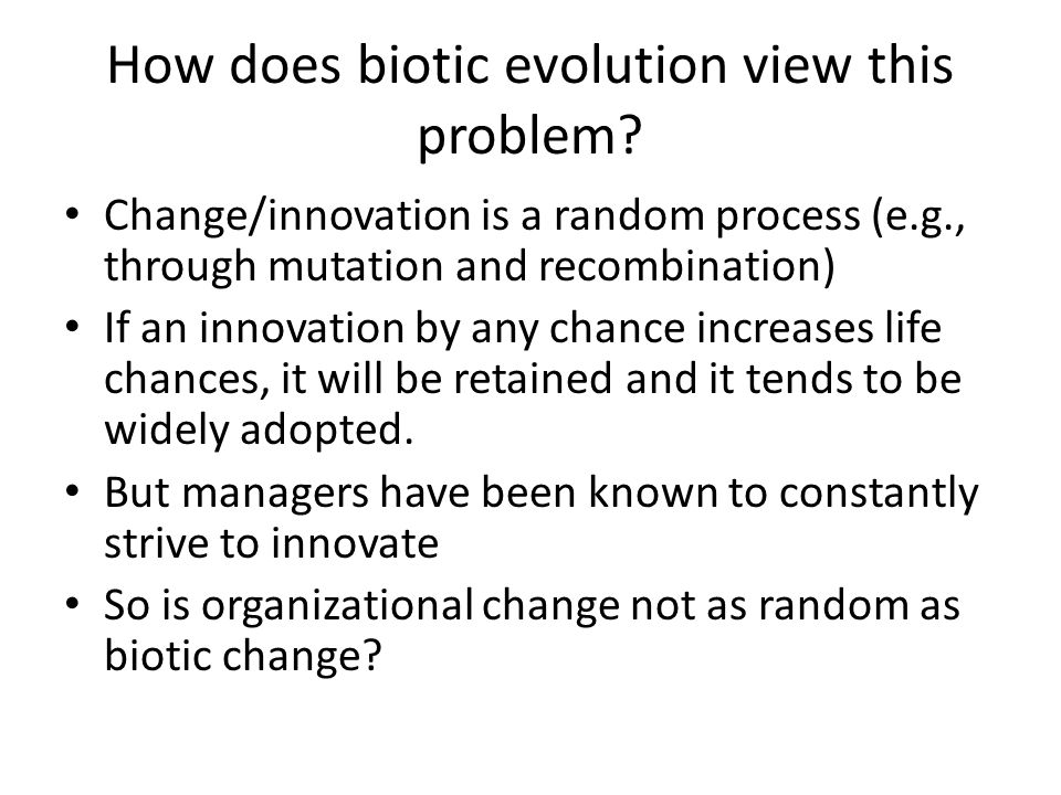How does biotic evolution view this problem.