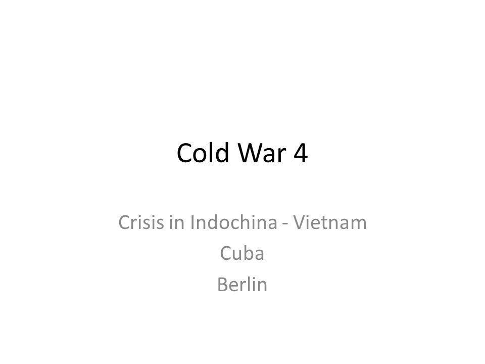 Cold War 4 Crisis in Indochina - Vietnam Cuba Berlin