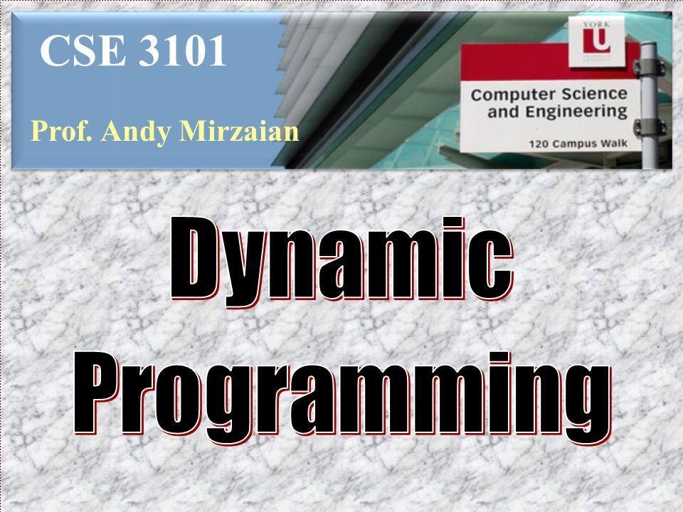 CSE 3101 Prof. Andy Mirzaian