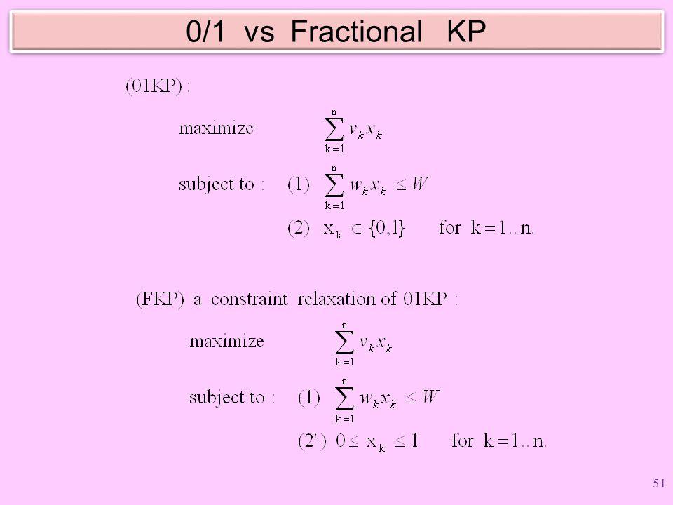 0/1 vs Fractional KP 51