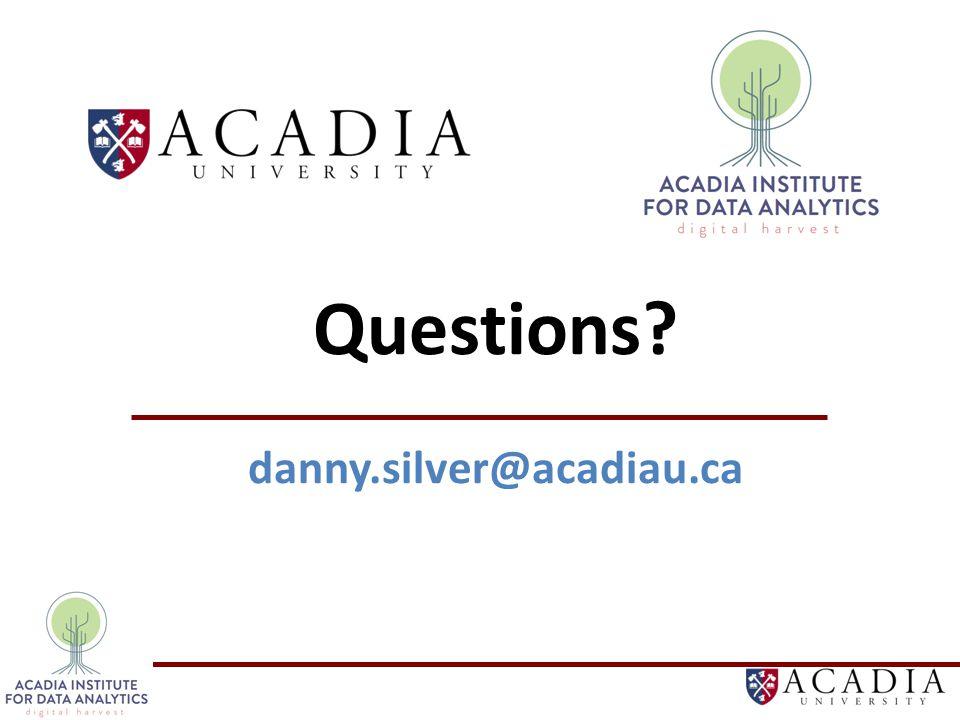 Questions danny.silver@acadiau.ca