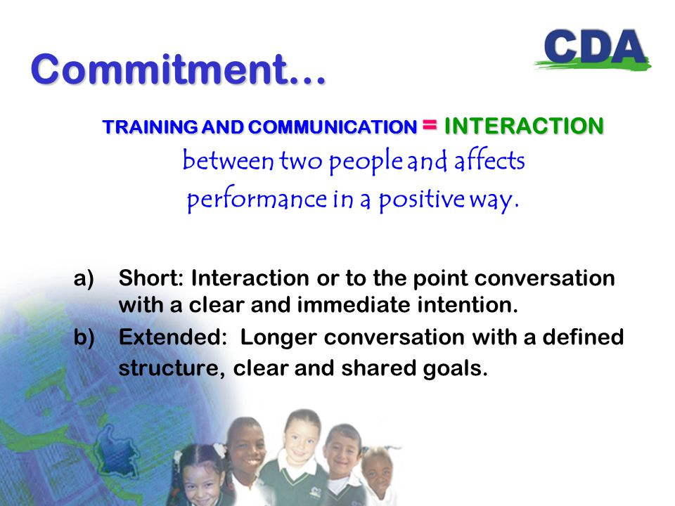 TRAINING AND COMMUNICATION = INTERACTION between two people and affects performance in a positive way.