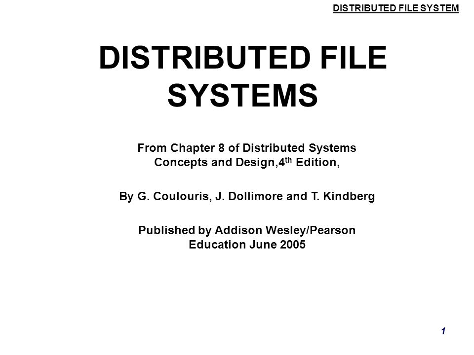 DISTRIBUTED FILE SYSTEM 41 Case Study: Sun NFS  NFS performance  Early measurements (1987) established that:  Write() operations are responsible for only 5% of server calls in typical UNIX environments.