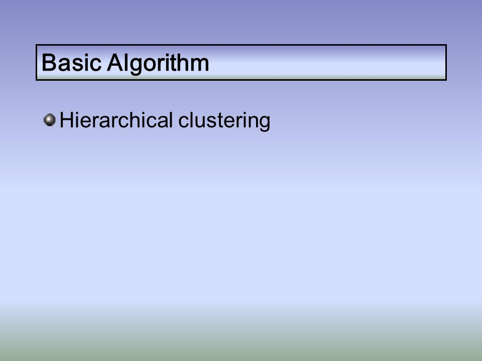 Basic Algorithm Hierarchical clustering Factors to consider The (dis)similarity measure The linkage method Threshold for cutting tree vs.