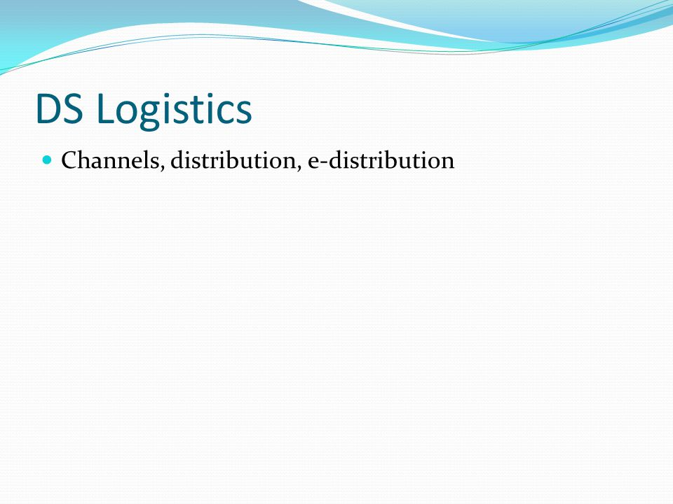DS Logistics Channels, distribution, e-distribution