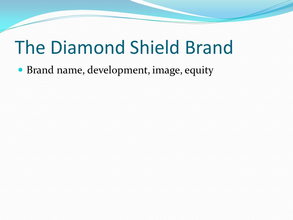 The Diamond Shield Brand Brand name, development, image, equity