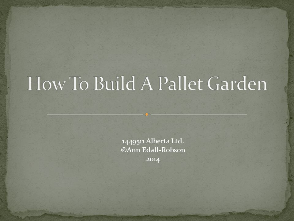 Pallet Must not be treated wood Heavy-duty garden fabric Heavy-duty stapler 4-6 30L bags of potting soil 4-6 cell packs of bedding plants Safety goggles Gloves Trowel Hammer Duct Tape