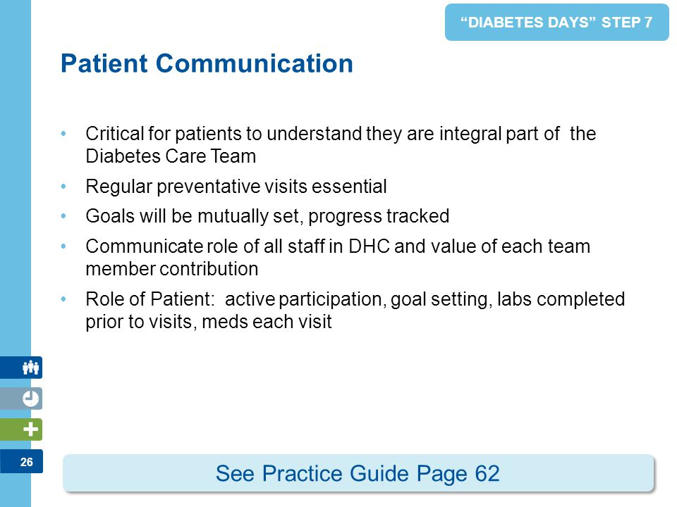 26 Patient Communication Critical for patients to understand they are integral part of the Diabetes Care Team Regular preventative visits essential Go