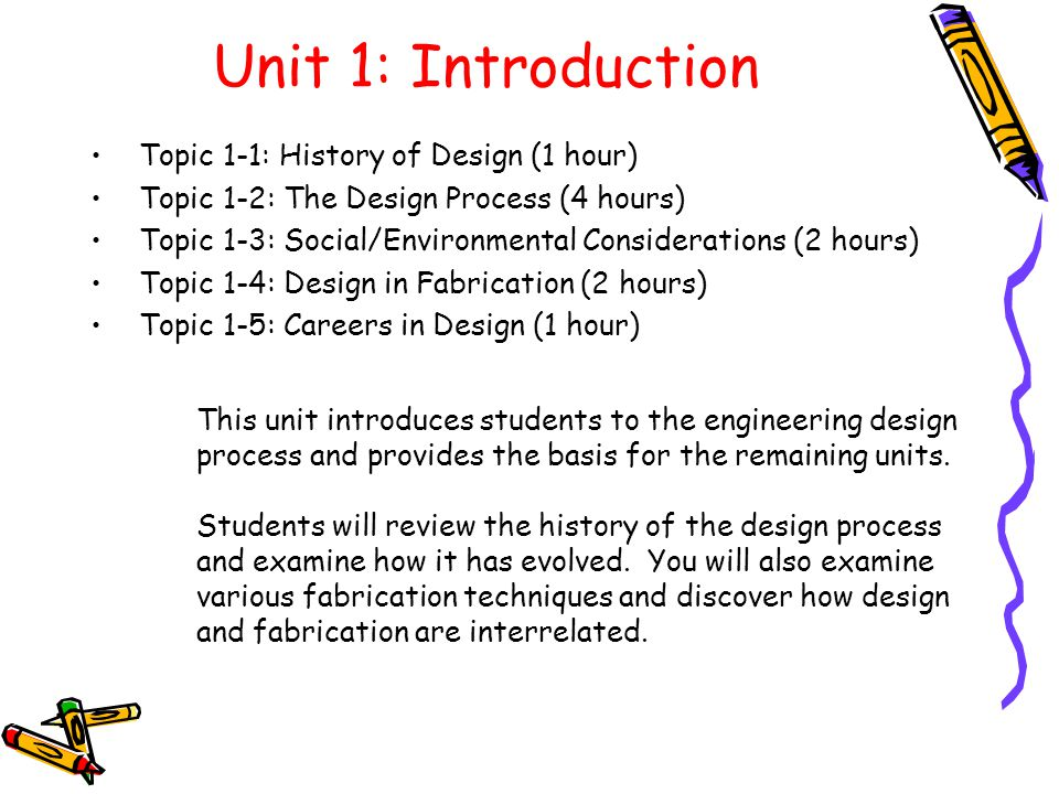 Unit 1- Introduction to Design (10 hrs) Topic 1 – History of Design