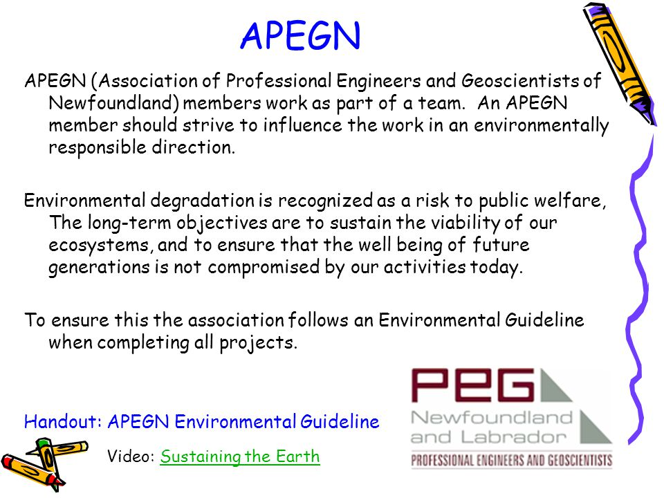 APEGN APEGN (Association of Professional Engineers and Geoscientists of Newfoundland) members work as part of a team. An APEGN member should strive to
