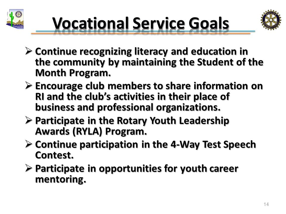  Continue recognizing literacy and education in the community by maintaining the Student of the Month Program.