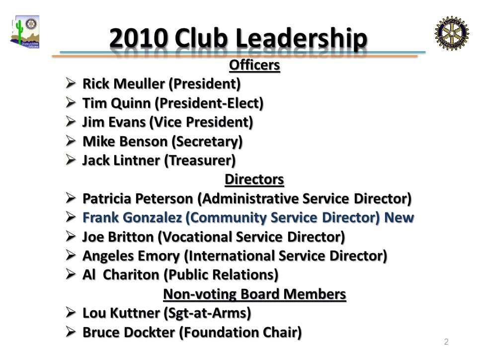  Net increase 1 % (threshold) 2% (objective)  Club meetings to promote Rotary  Help achieve an outstanding DG Conference.
