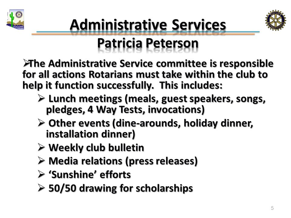  The Administrative Service committee is responsible for all actions Rotarians must take within the club to help it function successfully.