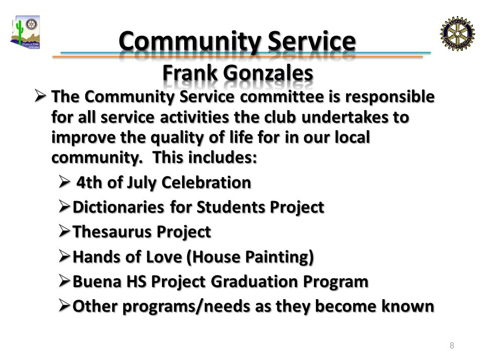  The Community Service committee is responsible for all service activities the club undertakes to improve the quality of life for in our local community.
