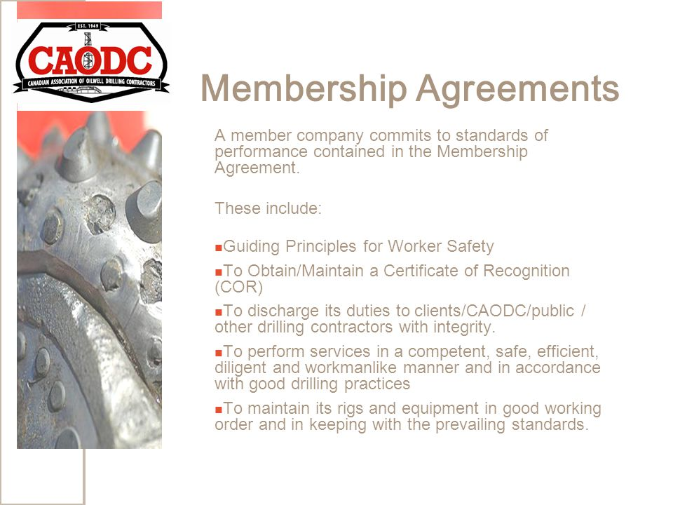 Membership Agreements A member company commits to standards of performance contained in the Membership Agreement.