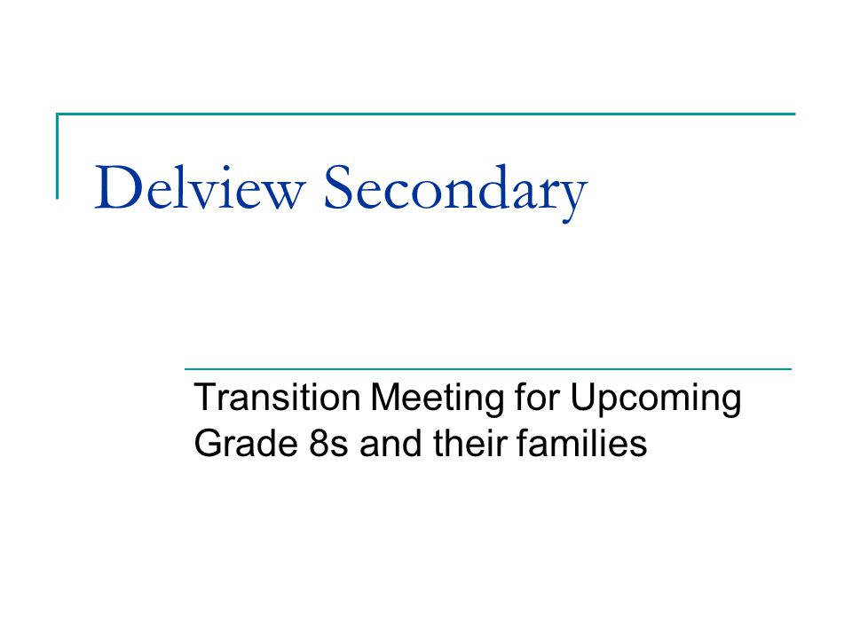 Delview Secondary Transition Meeting for Upcoming Grade 8s and their families