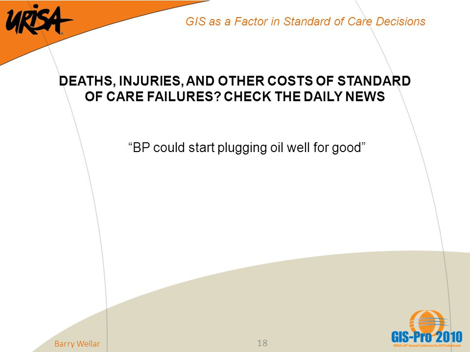 18 GIS as a Factor in Standard of Care Decisions DEATHS, INJURIES, AND OTHER COSTS OF STANDARD OF CARE FAILURES.