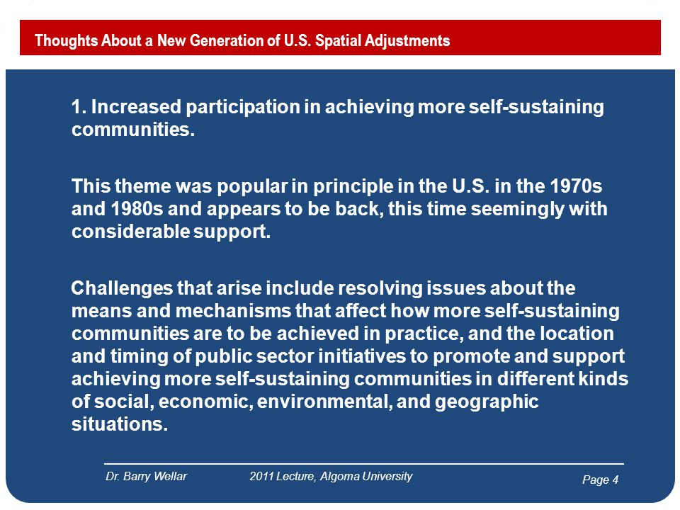 Page 4 1. Increased participation in achieving more self-sustaining communities. This theme was popular in principle in the U.S. in the 1970s and 1980