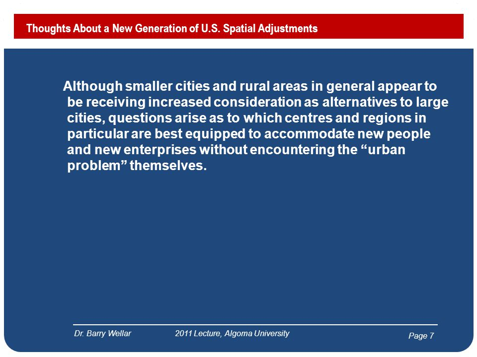 Page 7 Although smaller cities and rural areas in general appear to be receiving increased consideration as alternatives to large cities, questions arise as to which centres and regions in particular are best equipped to accommodate new people and new enterprises without encountering the urban problem themselves.