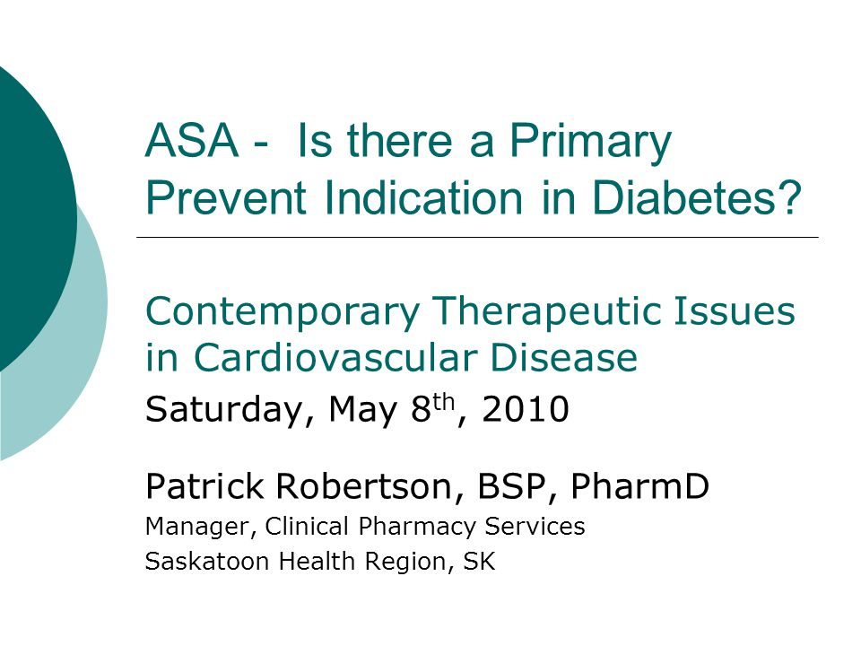 ASA - Is there a Primary Prevent Indication in Diabetes.