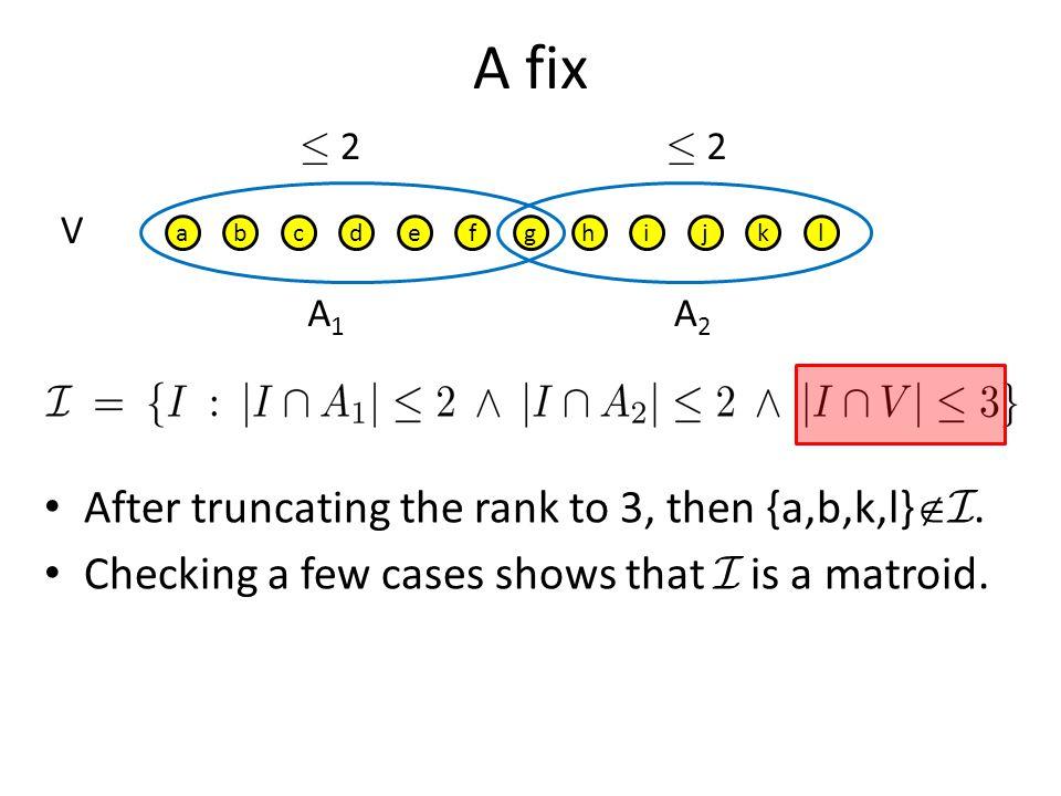 A fix abcdefghijkl · 2 A1A1 A2A2 After truncating the rank to 3, then {a,b,k,l}  I.