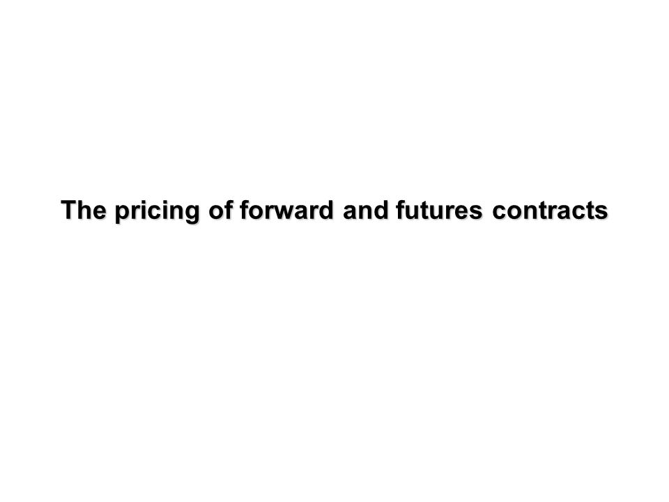 The pricing of forward and futures contracts