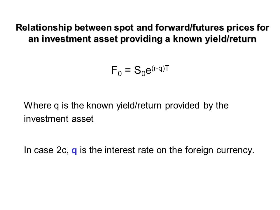 Case 2c: Implication Eventually, investors would drive down the forward price and bid up the spot price of the US$